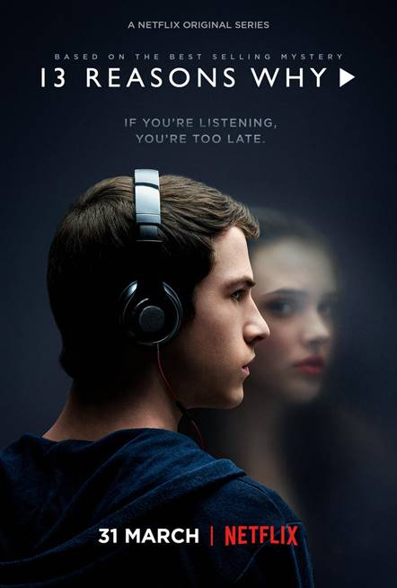 13 Reasons Why promotional poster courtesy of Netflix.